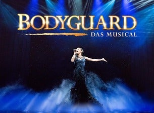 BODYGUARD - Das Musical - 01.06.2020 14:00